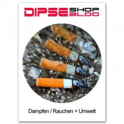 Wie kann sich das Dampfen/Rauchen auf die Umwelt auswirken. DIPSE Zigarette BLog.